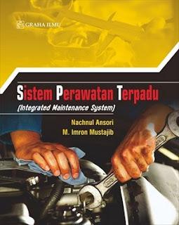 SISTEM PERAWATAN TERPADU (INTEGRATED MAINTENANCE SYSTEM)