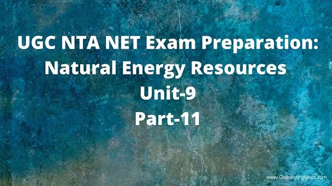 UGC NTA NET Exam Preparation: Natural Energy Resources |Unit-9|Part-11|