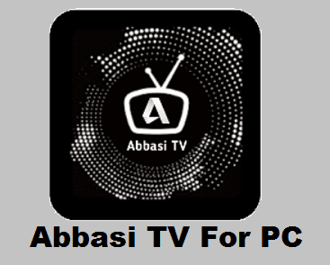 Abbasi-TV-For-PC-Download
