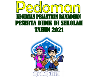 Pedoman Kegiatan Pesentren Ramadhan Peserta Didik Tahun 1442 H / 2021 M
