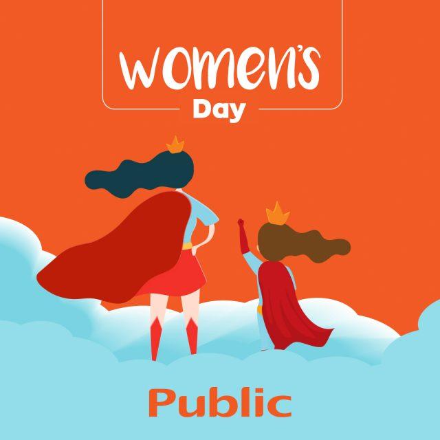 Γιορτάζουμε την Παγκόσμια Ημέρα της Γυναίκας με ξεχωριστές εκδηλώσεις! με τα Public