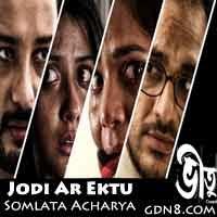 Jodi Ar Ektu - Somlata Acharya