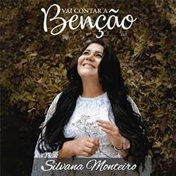 Baixar CD Gospel Vai Contar a Benção - Silvana Monteiro