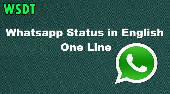 Whatsapp Status In English - Cool, Attitude, Stylish Single Line Status In English