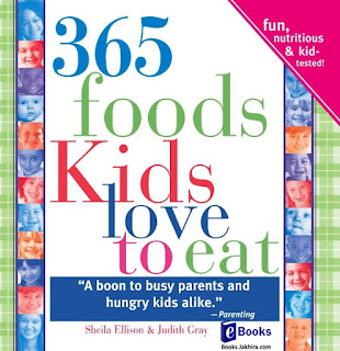 365 Foods Kids Love to eat -Sheila Ellison & Dr. Judith Gray