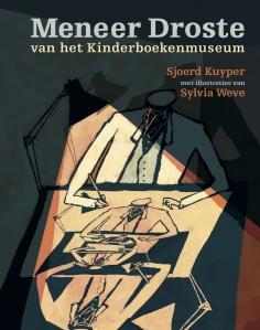 Meneer Droste van het Kinderboekenmuseum - Sjoerd Kuyper