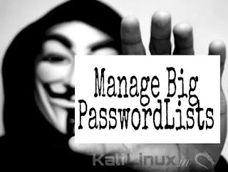 how to manage big passwordlists
