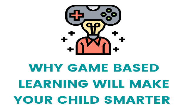 Why Game-Based Learning will make your child Smarter #infographic