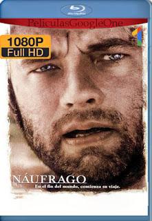 Naufrago(2000) [1080p BRrip] [Latino-Inglés] [GoogleDrive]