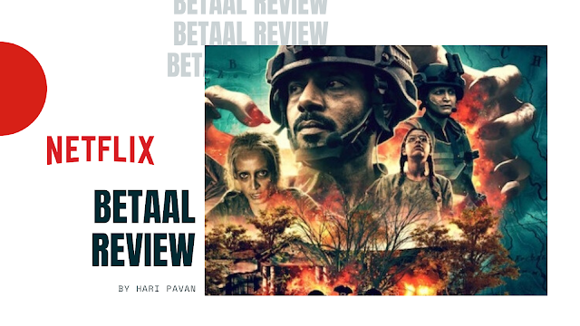 Betaal : A Netflix Movie Review