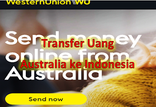 Cara Transfer Uang dari Australia ke Indonesia Lewat Western Union