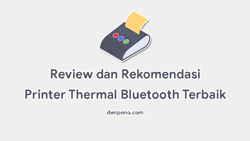 Review dan Rokomendasi Merk Printer Thermal Bluetooth Terbaik