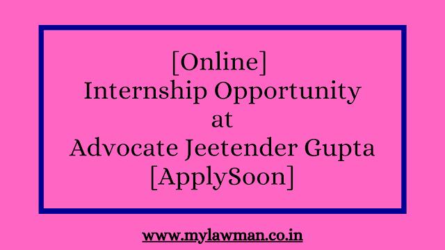 [Online] Internship Opportunity at Advocate Jeetender Gupta [Apply Soon]