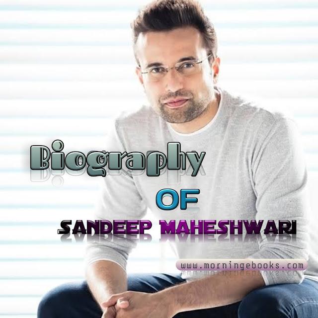 Biogreaphy of sandeep maheshwari on morning ebooks