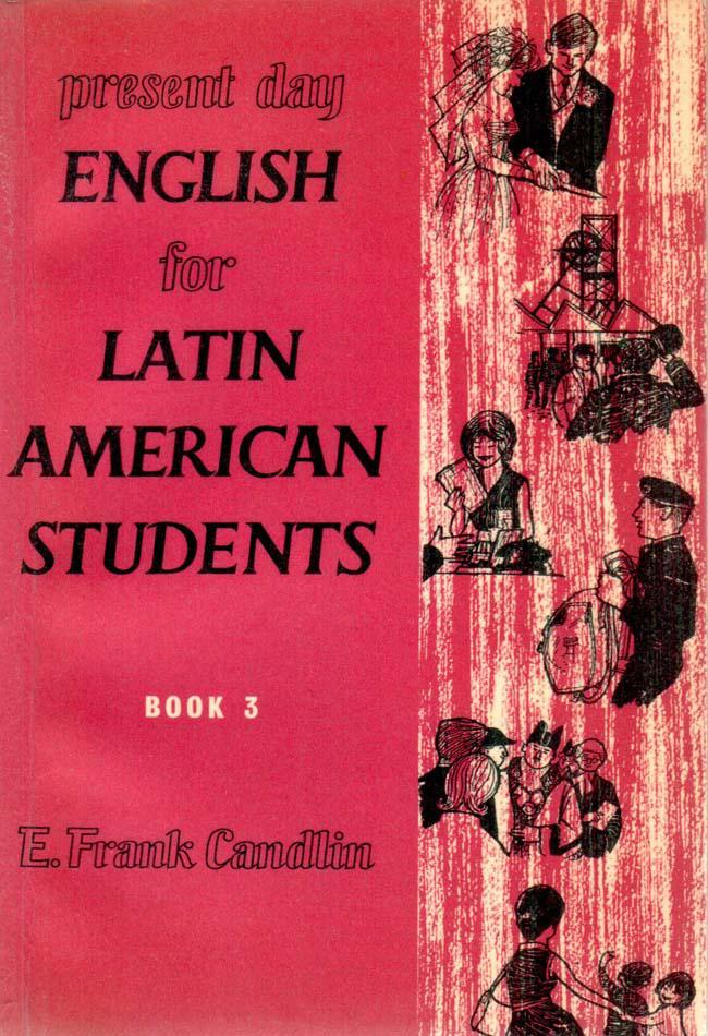 Present day english for latin american students, book 3 – E. Frank Candlin