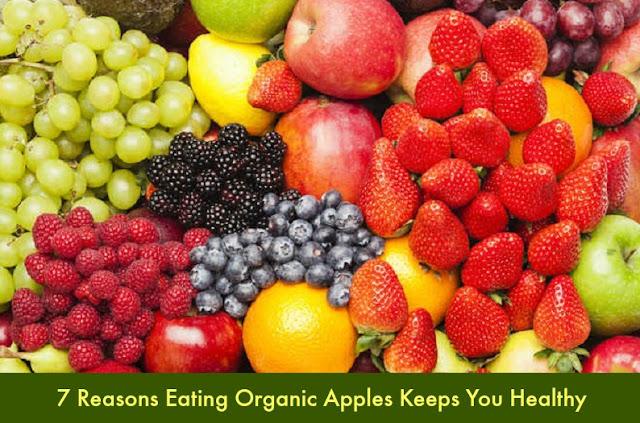 7 Reasons Eating Organic Apples Keeps You Healthy