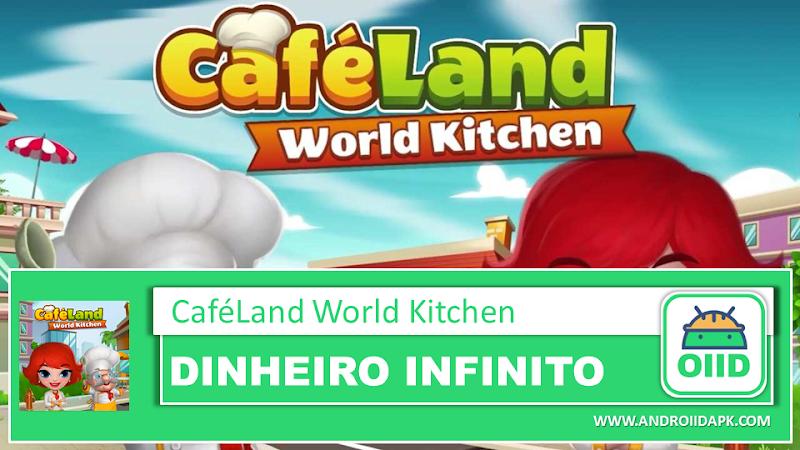 Cafeland – World Kitchen v2.1.23 – APK MOD HACK – Dinheiro Infinito