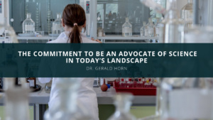 Dr. Gerald Horn Explains the Commitment to Be an Advocate of Science in Today's Landscape
