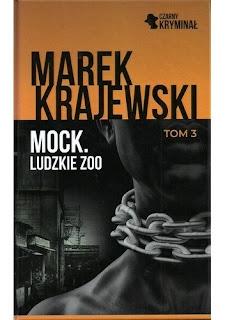 """""""Mock. Ludzkie zoo"""" – Marek Krajewski"""