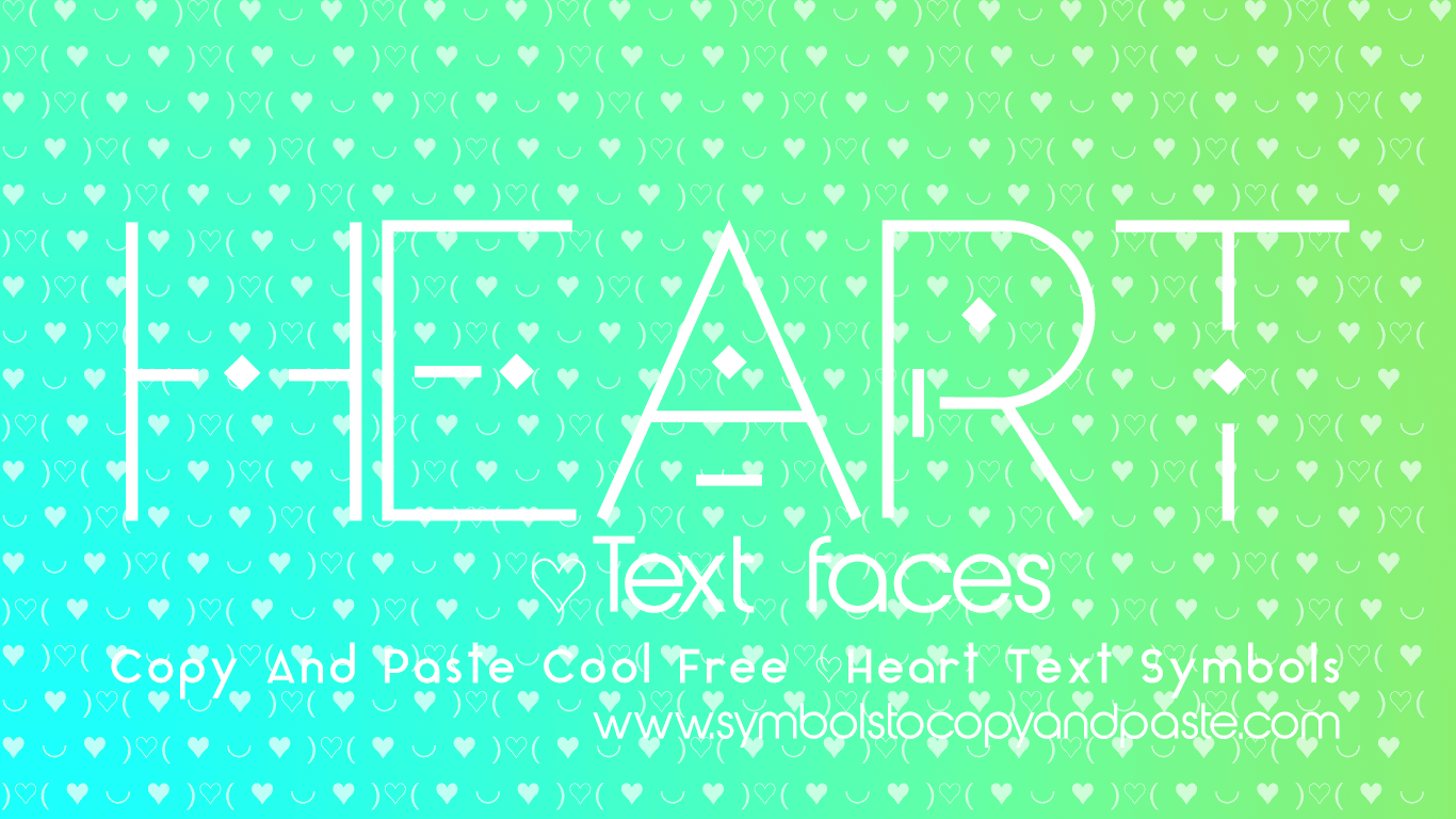 Heart Text Faces - Copy And Paste ♡ Heart Lenny Faces