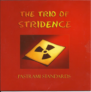 The Trio of Stridence - 2005 - Pastrami Standards