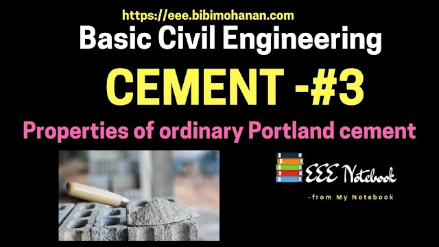 Properties of ordinary Portland cement- Basic Civil Engineering|Industries Extension Officer