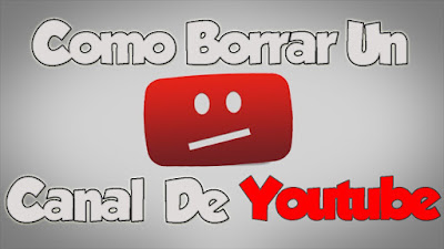 YouTube, canal, eliminar, videomarketing, tutorial, videotutorial