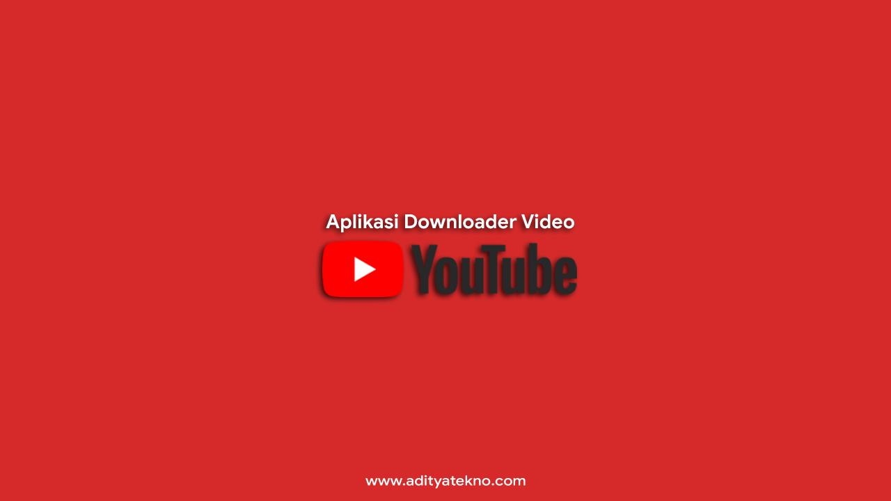 Aplikasi Download Video YouTube Terbaik di Android