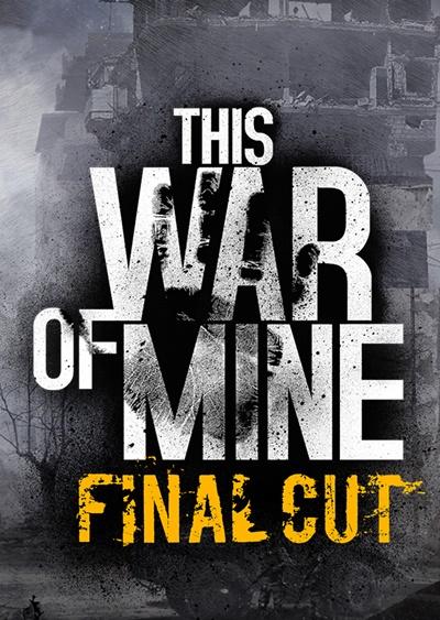 โหลดเกมส์ This War of Mine: Final Cut
