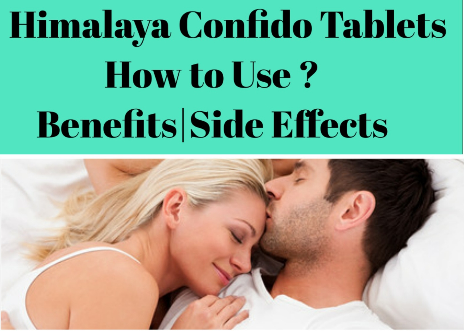 हिमालया CONFIDO के फ़ायदे और नुकसान|Benefits and Side Effects Of Himalaya Confido Tablets|How to use