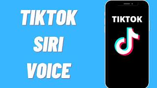 Siri Voice On TikTok: How To Get The Voice Effect On TikTok?