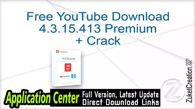 Free YouTube Download 4.3.15.413 Premium + Crack
