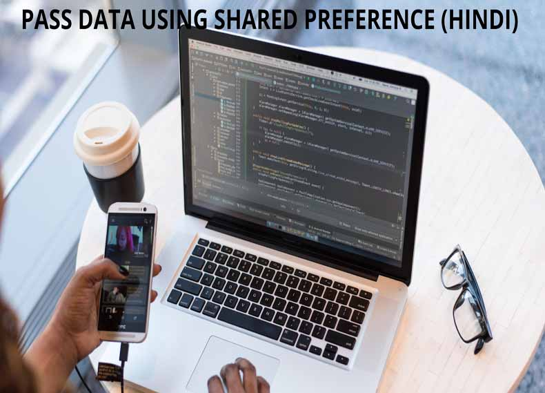PASS DATA FROM ONE ACTIVITY TO ANOTHER SHAREDPREFRENCE (HINDI)