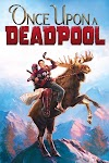 Once Upon a Deadpool 2018 Movie Free Download HD Online