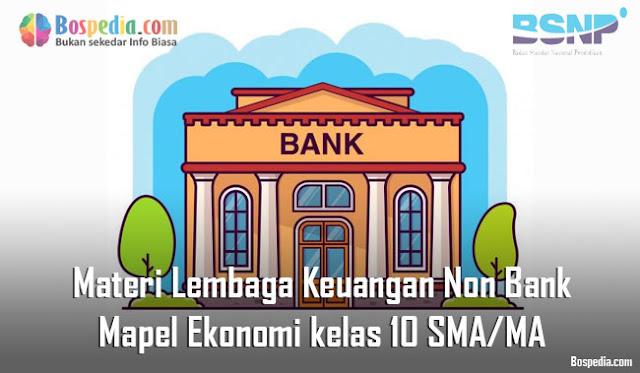 Materi Lembaga Keuangan Non Bank Mapel Ekonomi kelas 10 SMA/MA