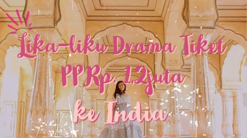 Lika-liku Drama Tiket PP ke India Seharga Rp. 1,2juta #Part1
