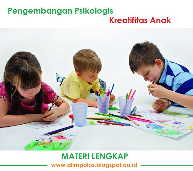Pengembangan Psikologis Kreatifitas Anak Materi Lengkap
