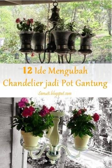 12 Ide Mengubah Chandelier jadi Pot Gantung (Chandelier Planter)