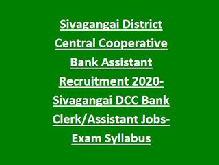Sivagangai District Central Cooperative Bank Assistant Recruitment 2020- Sivagangai DCC Bank Clerk Assistant Jobs-Exam Syllabus