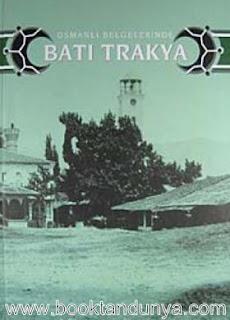 Osmanlı Belgelerinde Batı Trakya - 3 Cilt