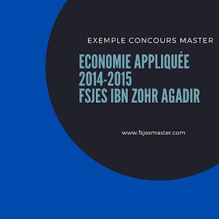Exemple Concours Master Economie Appliquée 2014-2015 - Fsjes Ibn Zohr Agadir