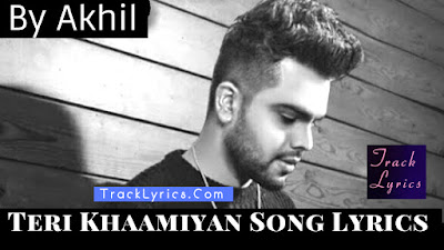teri-khaamiyan-song-lyrics-by-akhil-b-praak-jaani-wamiqa-gabbi