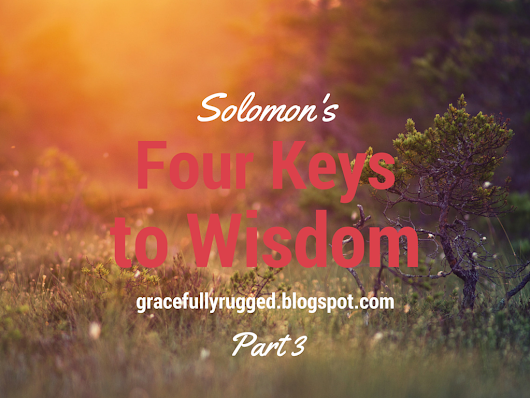 Four Keys of Wisdom: Part 3