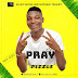 MUSIC: Pizzle – Pray