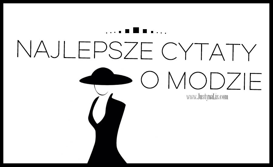 najlepsze cytaty l o modzie l fashion quotes l sentencje