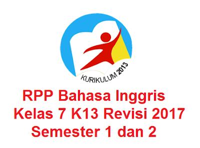 RPP Bahasa Inggris Kelas 7 K13 Revisi 2017 Semester 1 dan 2