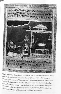 Page 223. A painting of the Rajasthani or Gujarati school, from the Indian subcontinent in the early 17th century. The script, like most other modern Indian scripts, is derived from ancient India's Brahmi script, which was probably derived in turn by idea diffusion from the Aramaic alphabet around the seventh century B.C. Indian scripts incorporated the alphabetic principle but independently devised letter forms, letter sequence, and vowel treatment without resort to blueprint copying.