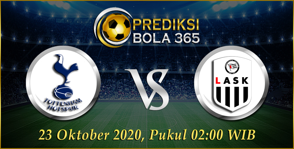 Prediksi Tottenham Hotspur vs LASK Linz 23 Oktober 2020