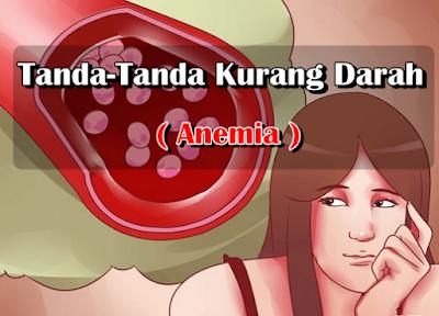 Tanda-Tanda dan Gejala Anemia (Kurang Darah)