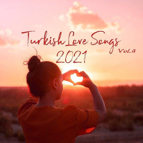 Turkish Love Songs Vol 4 (2021) Full Albüm indir